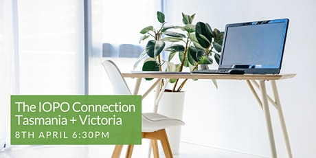 The IOPO Connection Event - Tasmania + Victoria tickets