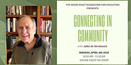 Connecting In Community with John de Strakosch tickets