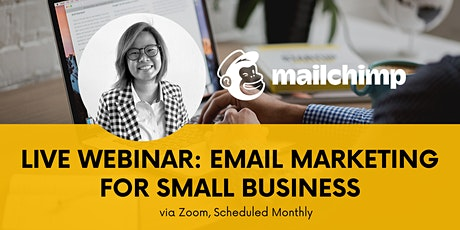 Live Webinar: MailChimp Email Marketing for Business Owners tickets