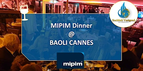 MIPIM dinner @BAOLI Cannes billets