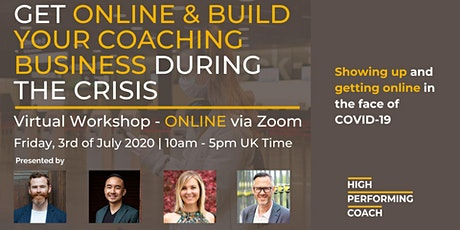 ONLINE: Get ONLINE & Build Your Coaching Business During the Crisis tickets