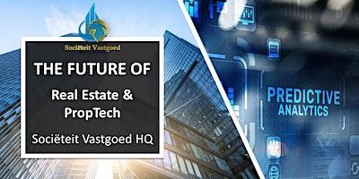 The future of: Real Estate & PropTech – Aansluitend een Netwerkborrel