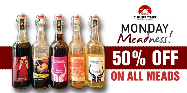 50% OFF ON ALL MEADS at Autumn Court every Mondays image