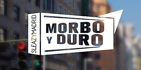 MORBO y DURO (SleazyMadrid 20th Anniversary) entradas