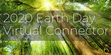 2020 Earth Day Virtual Connector (Online Networking) tickets