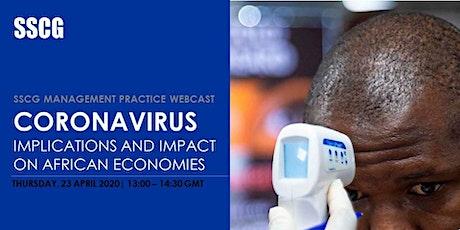 SSCG Coronavirus Webcast  - Implications and Impact  on African Economies tickets