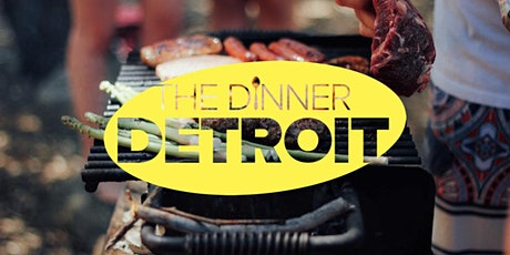 The Dinner Detroit: Together Again Backyard Barbecue (FREE) tickets