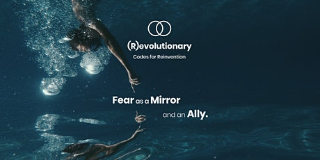 Codes for Reinvention: Fear as a Mirror and an Ally tickets