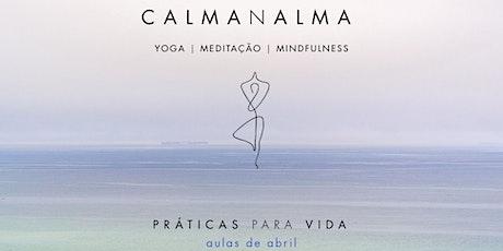 Abril   CALMANALMA, Aulas de Yoga & Meditação bilhetes