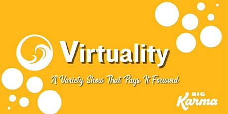 Virtuality: A Variety Show That Pays It Forward tickets