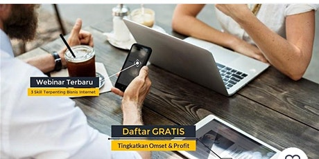 Seminar Online (Webinar) tentang 3 Skill Terpenting dalam Bisnis Internet tickets
