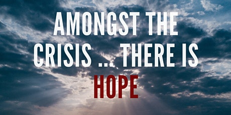 Amongst the Crisis ... There is Hope tickets