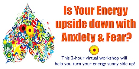 Relieve Fear and Anxiety and have Positive Bountiful Energy tickets