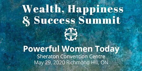Powerful Women Today & PWT+.2020 Happiness Wealth & Leadership Summit tickets