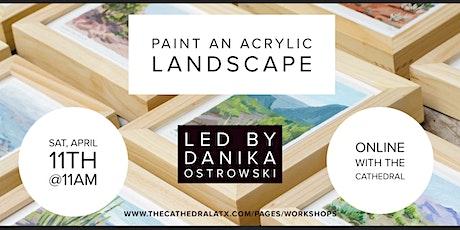 Paint an Acrylic Landscape with Danika Ostrowski tickets