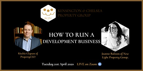 How to Run a Development Business - Kensington & Chelsea Property Group tickets