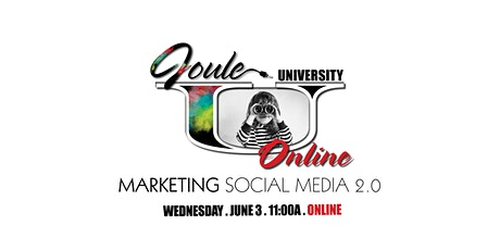 Joule U . Lunch + Learn . Marketing with SOCIAL MEDIA  Beyond Basics — ONLINE  tickets