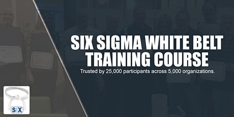 Six Sigma White Belt Training Course Webinar tickets