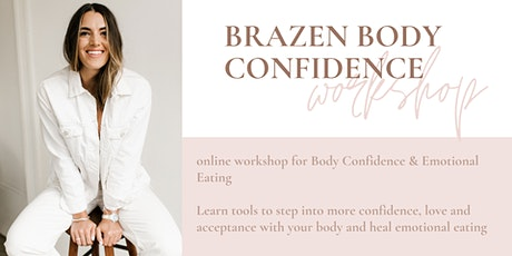Brazen Body Confidence: A Workshop for Body Confidence & Emotional Eating tickets
