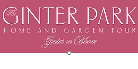Ginter in Bloom Home and Garden Tour tickets