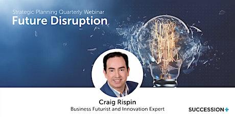 Strategic Planning Quarterly Webinar: Future Disruption tickets
