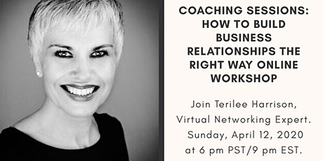 Coaching Sessions: How to Build Business Relationships The Right Way Online Workshop tickets