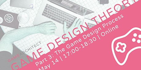 Game Design Theory (Part 3)... Online! tickets