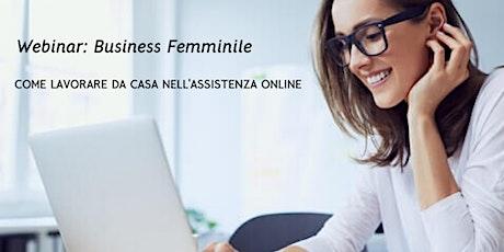 Business femminile: come lavorare da casa nell'assistenza online biglietti