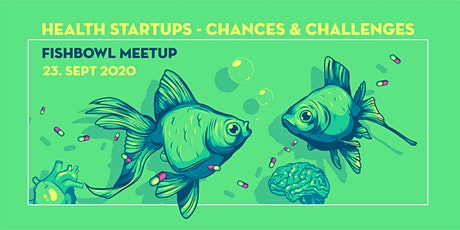 Health Startups - Chances & Challenges [FishBowl Meetup] Tickets