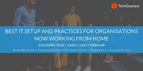 Best IT Setup and Practices for Organisations now Working from Home Webinar tickets