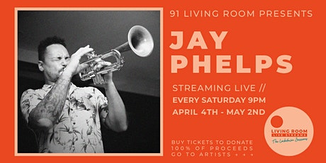 The Lockdown Sessions ft. Jay Phelps tickets