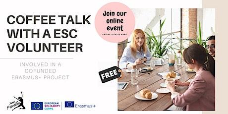 Coffee Talk with an ESC volunteer (Erasmus+) biglietti