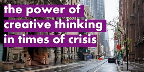 The power of creative thinking in times of crisis - webinar tickets