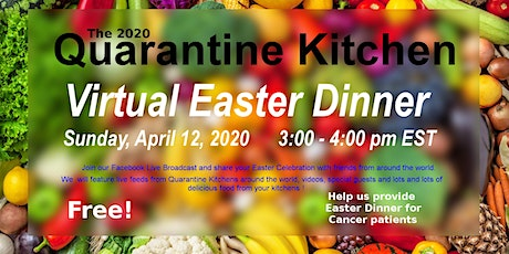 Quarantine Kitchen Virtual Easter Dinner tickets