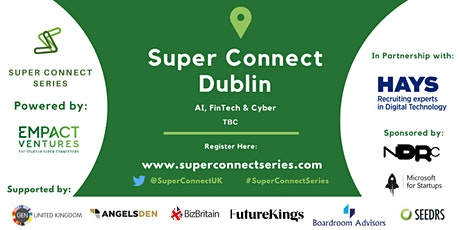 POSTPONED: Super Connect  Dublin (AI, FinTech, Cyber) tickets