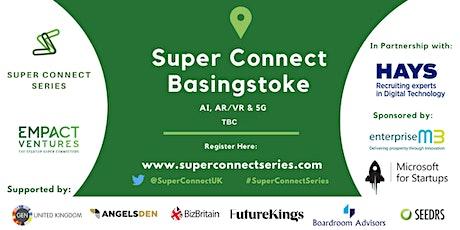 POSTPONED: Super Connect  Basingstoke (AI, AR/VR & 5G) tickets
