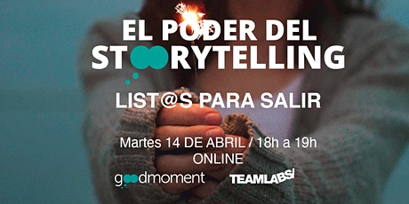 El Poder del Storytelling | List@s Para Salir (Online) entradas