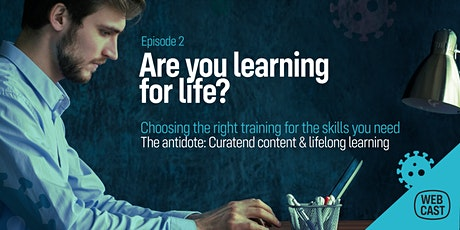 Learning Never Stops!  Episode 2: Are you learning for life? tickets