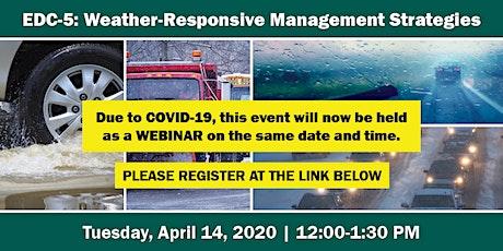 EDC-5: Weather-Responsive  Management Strategies - WEBINAR tickets