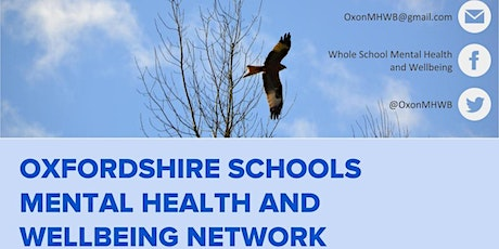 Oxfordshire Schools Mental Health and Wellbeing Hub Meeting tickets