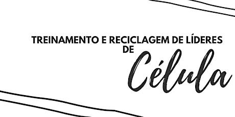 TREINAMENTO E RECICLAGEM PARA LÍDERES DE CÉLULA ingressos