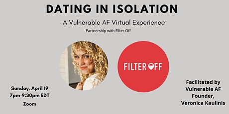 Vulnerable AF: Dating in Isolation w/ Filter Off tickets