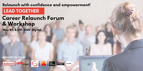 Lead Together - Career Relaunch Forum & Workshop tickets