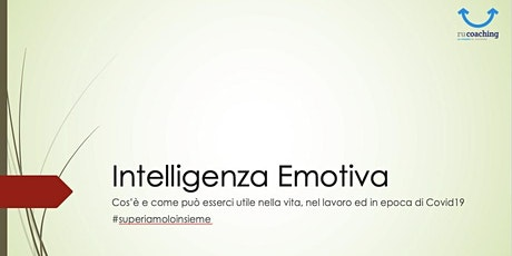 #superiamoloinsieme - Webinar Intelligenza Emotiva come può esserci utile in epoca di #Covid19 3° Edizione biglietti