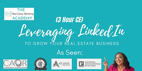 (3 Hour CE)  Using LinkedIn to Generate Leads for Real Estate Professionals tickets