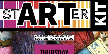 stARTer Kit Workshop with Substantial Arts and Music tickets