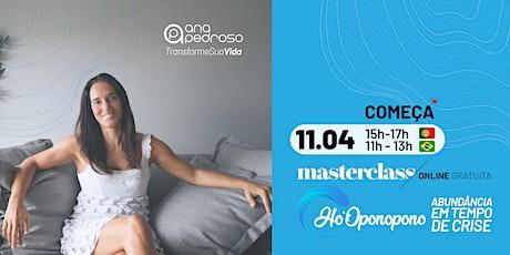 MasterClass Gratuita Ho'Oponopono da Abundância em Tempo de Crise bilhetes