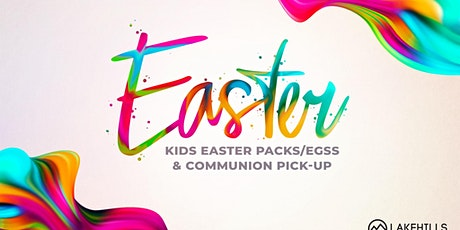 Kid's Easter Pack & Communion Pick-up tickets