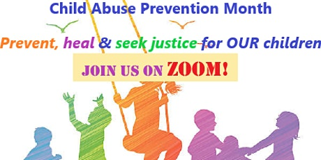 Child Abuse Prevention Month: Prevent, heal & seek justice for our children tickets