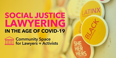 Social Justice Lawyering in the age of COVID 19 tickets